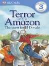 Terror on the Amazon--The Quest for El Dorado (eBook)